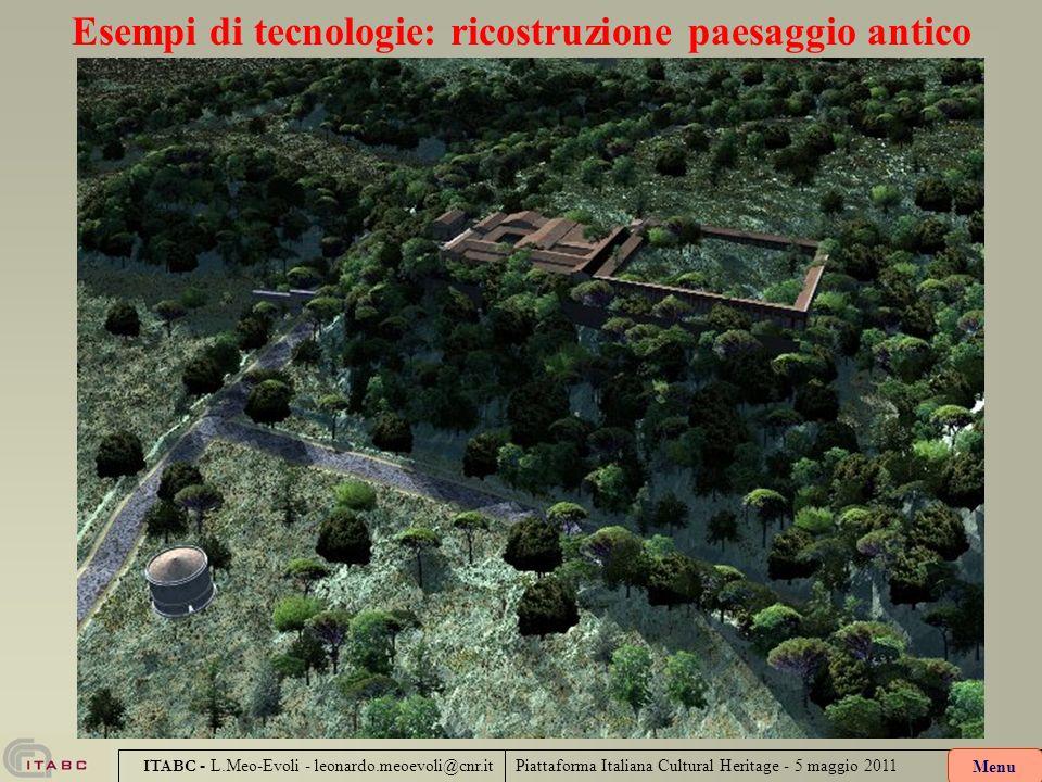 Piattaforma Italiana Cultural Heritage - 5 maggio 2011 ITABC - L.Meo-Evoli - leonardo.meoevoli@cnr.it Esempi di tecnologie: ricostruzione paesaggio an
