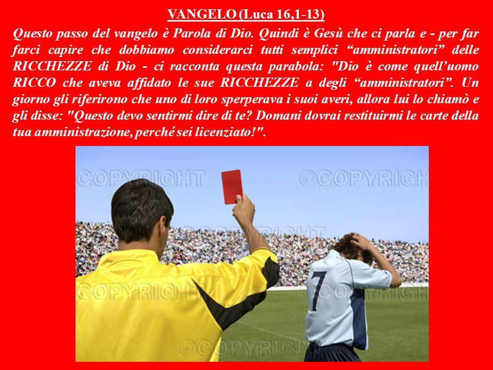 VANGELO (Luca 16,1-13) Questo passo del vangelo è Parola di Dio.
