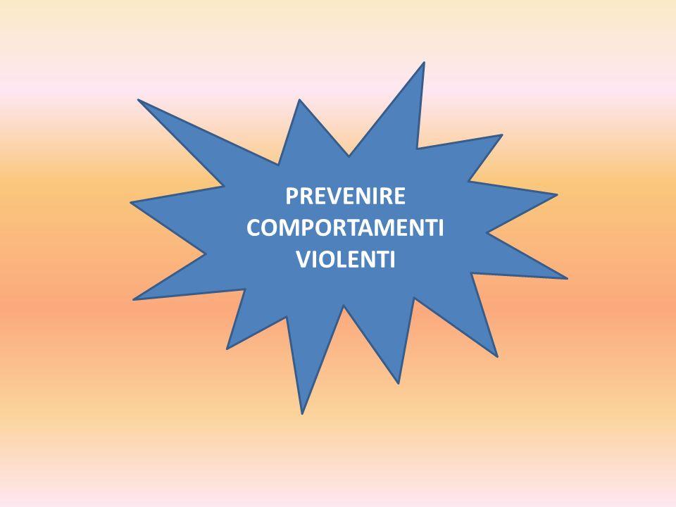 PREVENIRE COMPORTAMENTI VIOLENTI