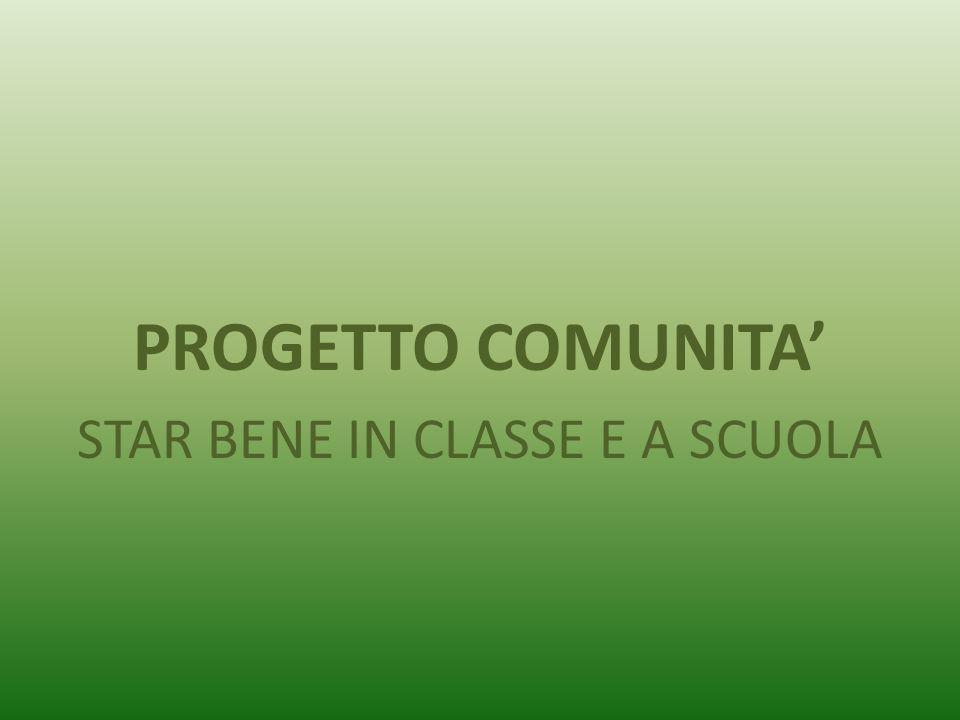 PROGETTO COMUNITA STAR BENE IN CLASSE E A SCUOLA