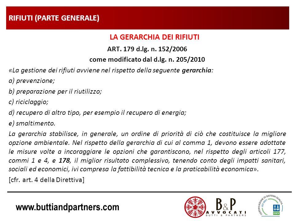 www.buttiandpartners.com RIFIUTI (PARTE GENERALE) LA GERARCHIA DEI RIFIUTI ART. 179 d.lg. n. 152/2006 come modificato dal d.lg. n. 205/2010 «La gestio