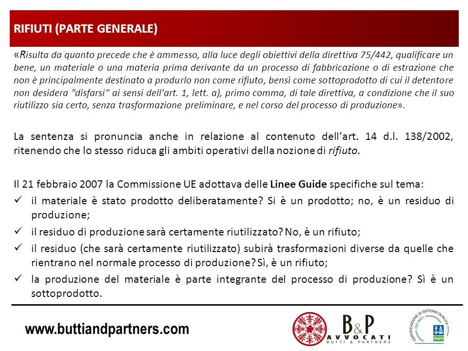www.buttiandpartners.com RIFIUTI (PARTE GENERALE) «R isulta da quanto precede che è ammesso, alla luce degli obiettivi della direttiva 75/442, qualifi