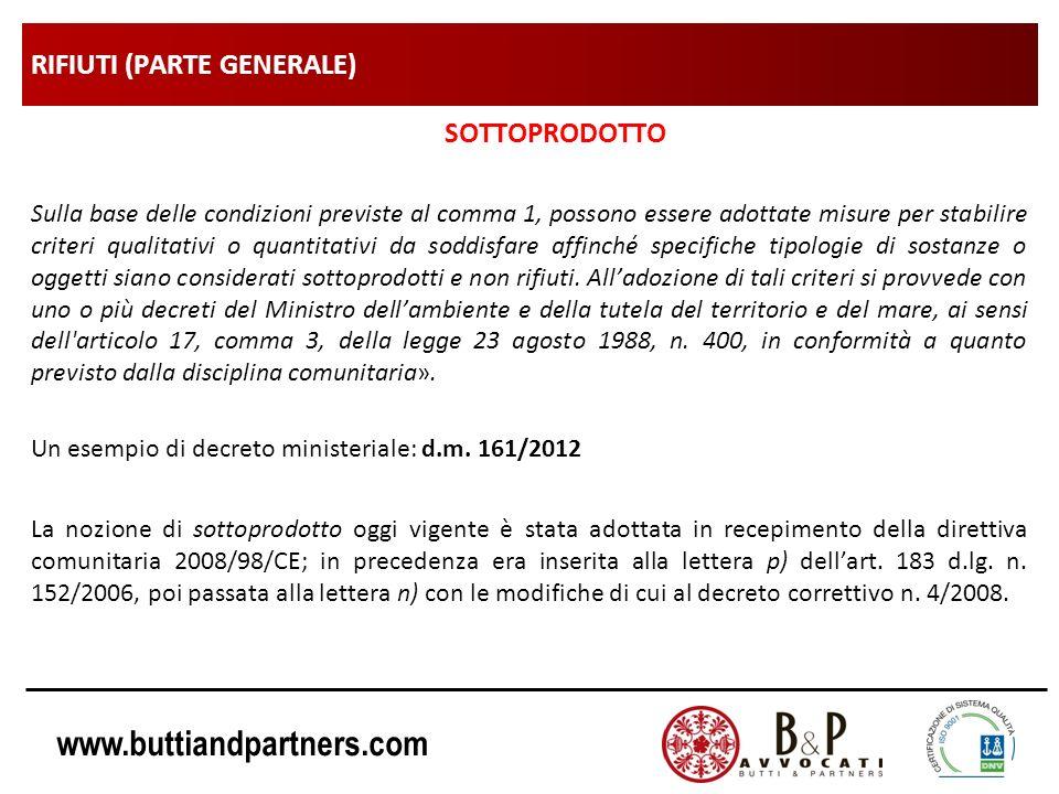 www.buttiandpartners.com RIFIUTI (PARTE GENERALE) SOTTOPRODOTTO Sulla base delle condizioni previste al comma 1, possono essere adottate misure per st