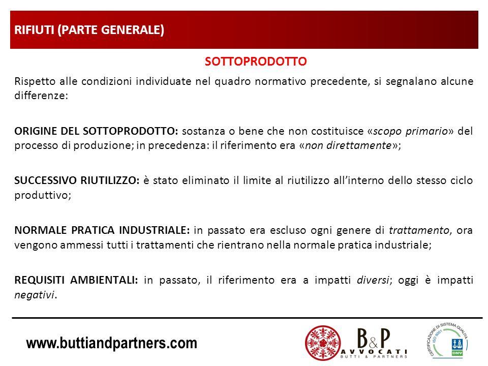 www.buttiandpartners.com RIFIUTI (PARTE GENERALE) SOTTOPRODOTTO Rispetto alle condizioni individuate nel quadro normativo precedente, si segnalano alc