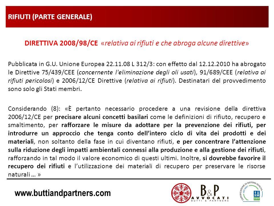www.buttiandpartners.com RIFIUTI (PARTE GENERALE) DIRETTIVA 2008/98/CE «relativa ai rifiuti e che abroga alcune direttive» Pubblicata in G.U. Unione E