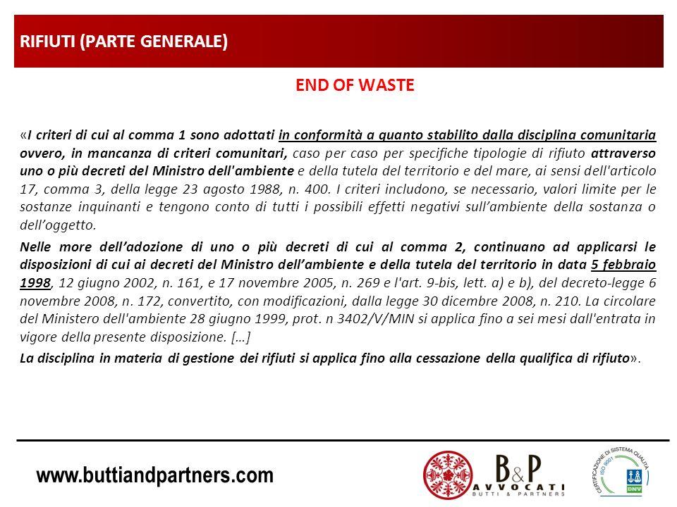 www.buttiandpartners.com RIFIUTI (PARTE GENERALE) END OF WASTE «I criteri di cui al comma 1 sono adottati in conformità a quanto stabilito dalla disci