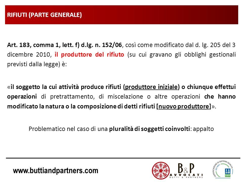 www.buttiandpartners.com RIFIUTI (PARTE GENERALE) Art. 183, comma 1, lett. f) d.lg. n. 152/06, così come modificato dal d. lg. 205 del 3 dicembre 2010