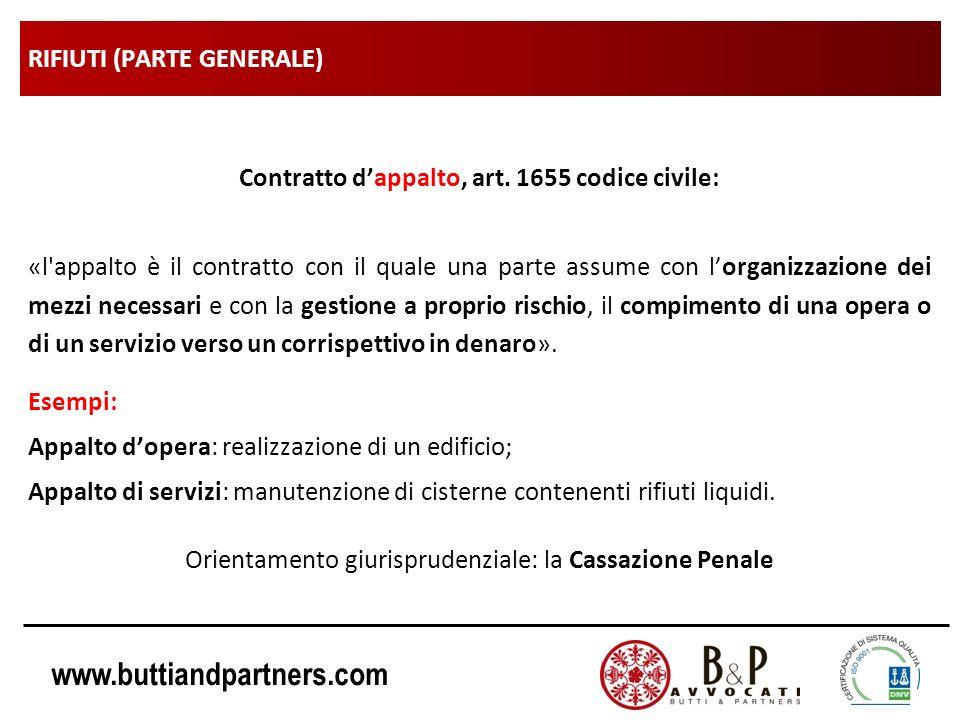 www.buttiandpartners.com RIFIUTI (PARTE GENERALE) Contratto dappalto, art. 1655 codice civile: «l'appalto è il contratto con il quale una parte assume