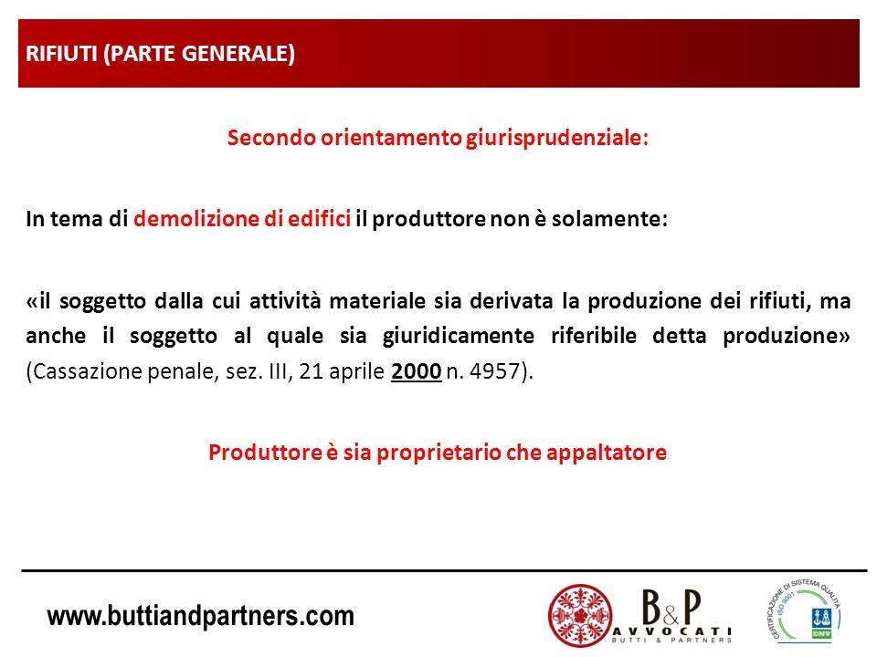 www.buttiandpartners.com RIFIUTI (PARTE GENERALE) Secondo orientamento giurisprudenziale: In tema di demolizione di edifici il produttore non è solame