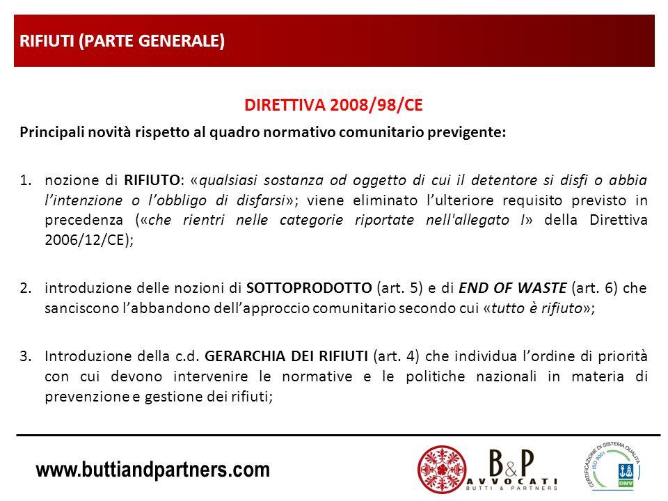 www.buttiandpartners.com RIFIUTI (PARTE GENERALE) DIRETTIVA 2008/98/CE Principali novità rispetto al quadro normativo comunitario previgente: 1.nozion