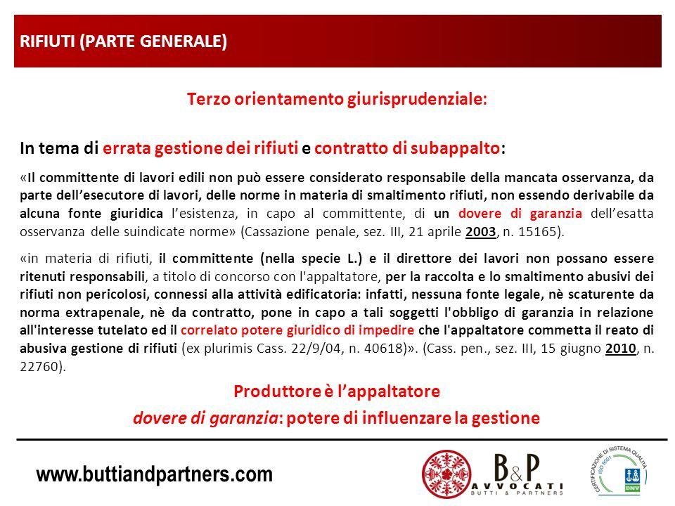 www.buttiandpartners.com RIFIUTI (PARTE GENERALE) Terzo orientamento giurisprudenziale: In tema di errata gestione dei rifiuti e contratto di subappal