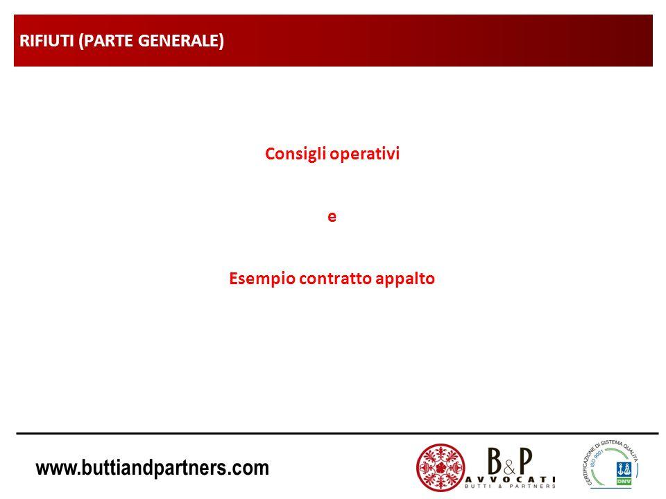 www.buttiandpartners.com RIFIUTI (PARTE GENERALE) Consigli operativi e Esempio contratto appalto