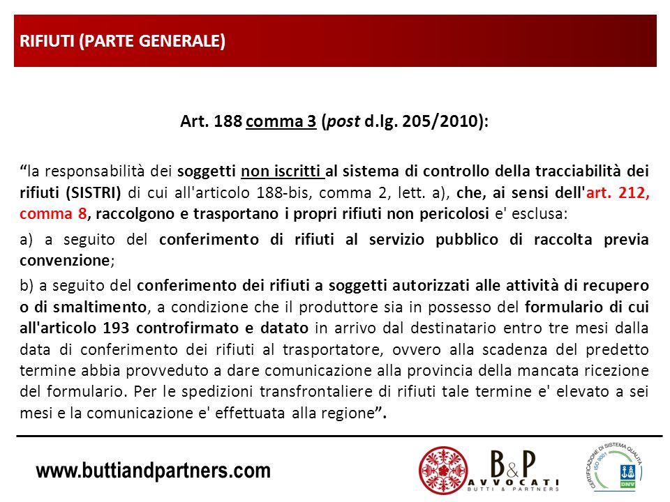 www.buttiandpartners.com RIFIUTI (PARTE GENERALE) Art. 188 comma 3 (post d.lg. 205/2010): la responsabilità dei soggetti non iscritti al sistema di co