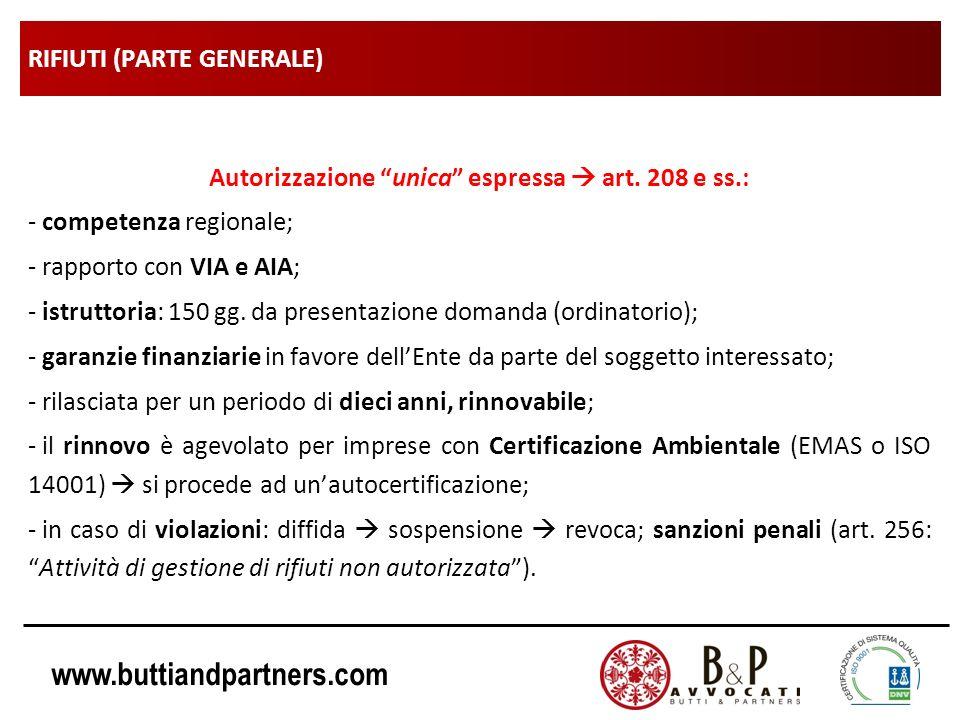 www.buttiandpartners.com RIFIUTI (PARTE GENERALE) Autorizzazione unica espressa art. 208 e ss.: - competenza regionale; - rapporto con VIA e AIA; - is