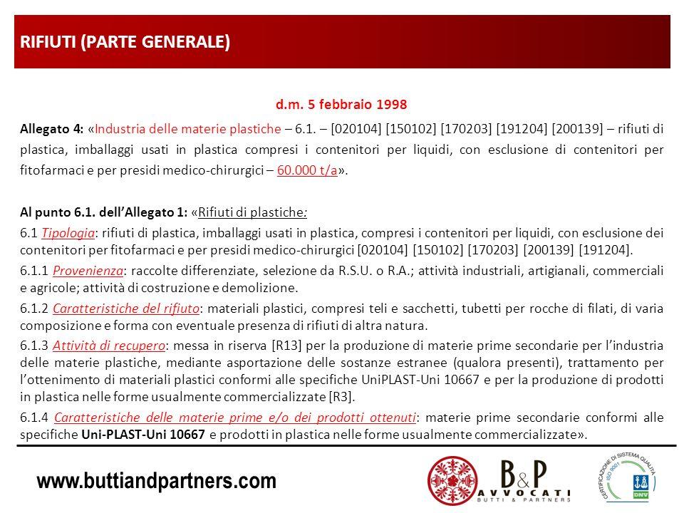 www.buttiandpartners.com RIFIUTI (PARTE GENERALE) d.m. 5 febbraio 1998 Allegato 4: «Industria delle materie plastiche – 6.1. – [020104] [150102] [1702