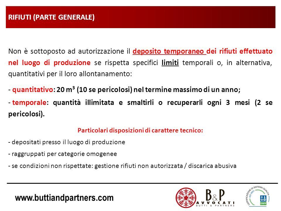www.buttiandpartners.com RIFIUTI (PARTE GENERALE) Non è sottoposto ad autorizzazione il deposito temporaneo dei rifiuti effettuato nel luogo di produz