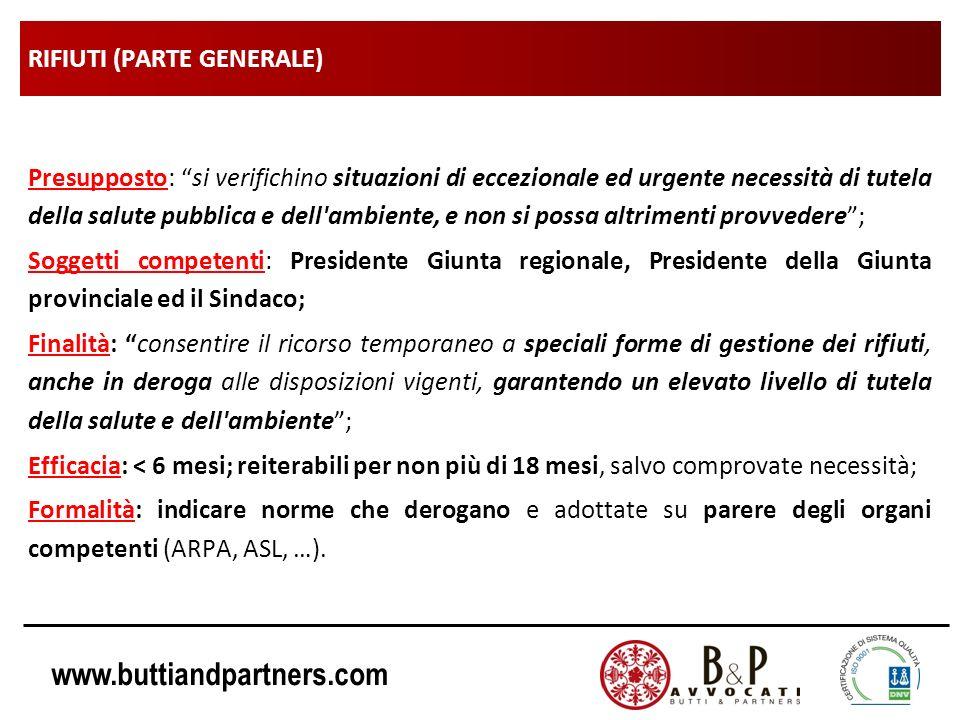 www.buttiandpartners.com RIFIUTI (PARTE GENERALE) Presupposto: si verifichino situazioni di eccezionale ed urgente necessità di tutela della salute pu