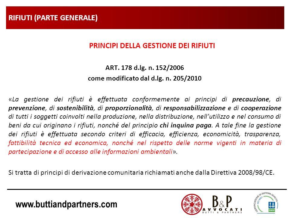 www.buttiandpartners.com RIFIUTI (PARTE GENERALE) PRINCIPI DELLA GESTIONE DEI RIFIUTI ART. 178 d.lg. n. 152/2006 come modificato dal d.lg. n. 205/2010