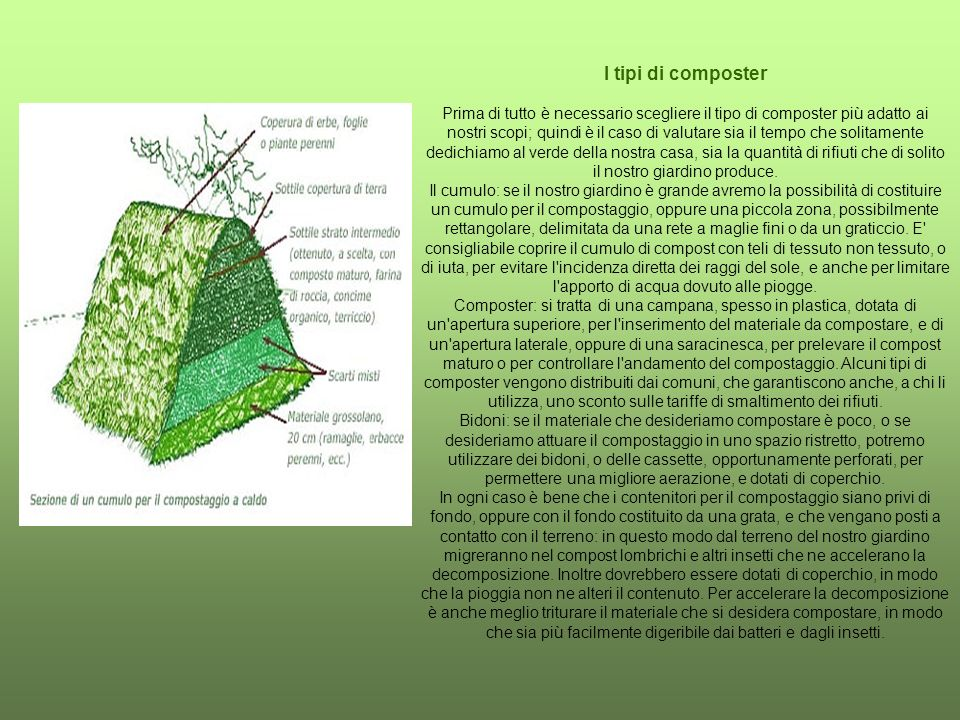 Il compostaggio a caldo Si intende a caldo il compostaggio di una grande quantità di materiale di scarto, almeno un metro cubo, che, decomponendosi, produce calore; al centro della massa di materiale organico la temperatura può raggiungere i 60° C.