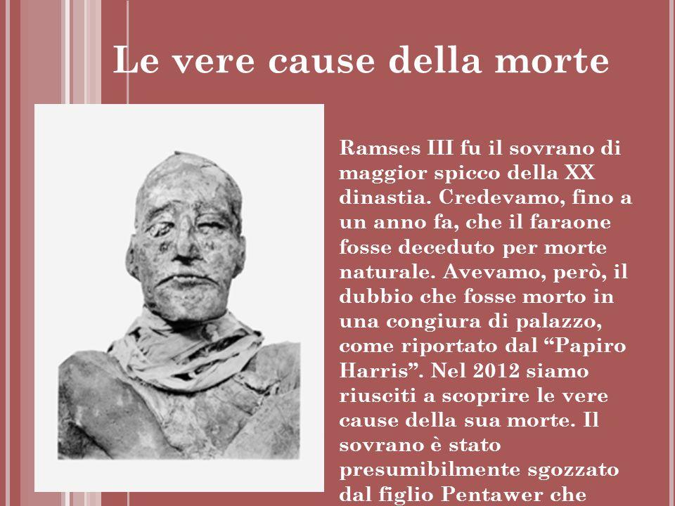 Le vere cause della morte Ramses III fu il sovrano di maggior spicco della XX dinastia. Credevamo, fino a un anno fa, che il faraone fosse deceduto pe