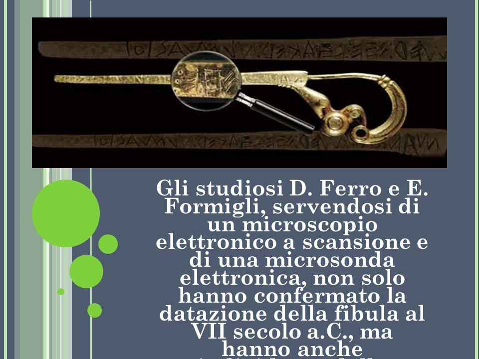 Gli studiosi D. Ferro e E. Formigli, servendosi di un microscopio elettronico a scansione e di una microsonda elettronica, non solo hanno confermato l