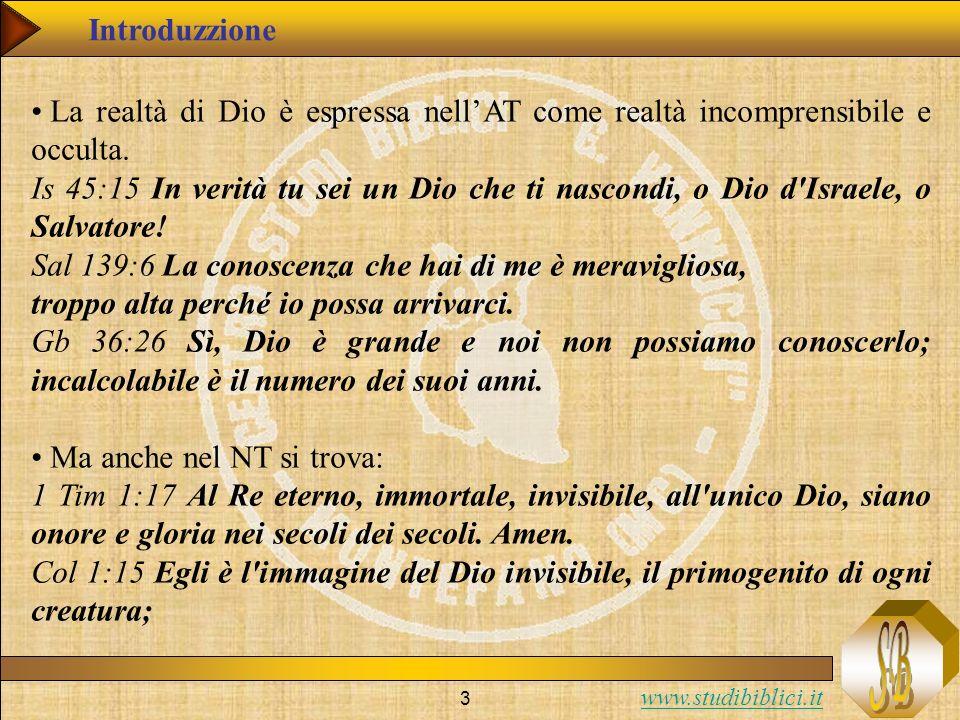 www.studibiblici.it 4 Allora, noi non possiamo conoscere Dio per poter sapere in questa maniera come e chi è Gesù.