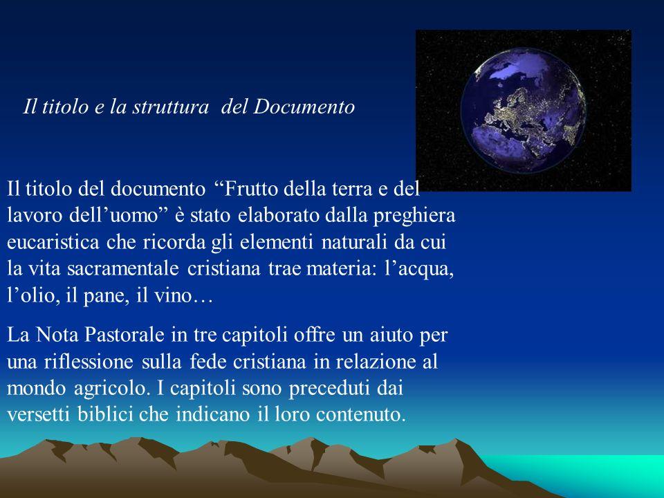 Il titolo e la struttura del Documento Il titolo del documento Frutto della terra e del lavoro delluomo è stato elaborato dalla preghiera eucaristica