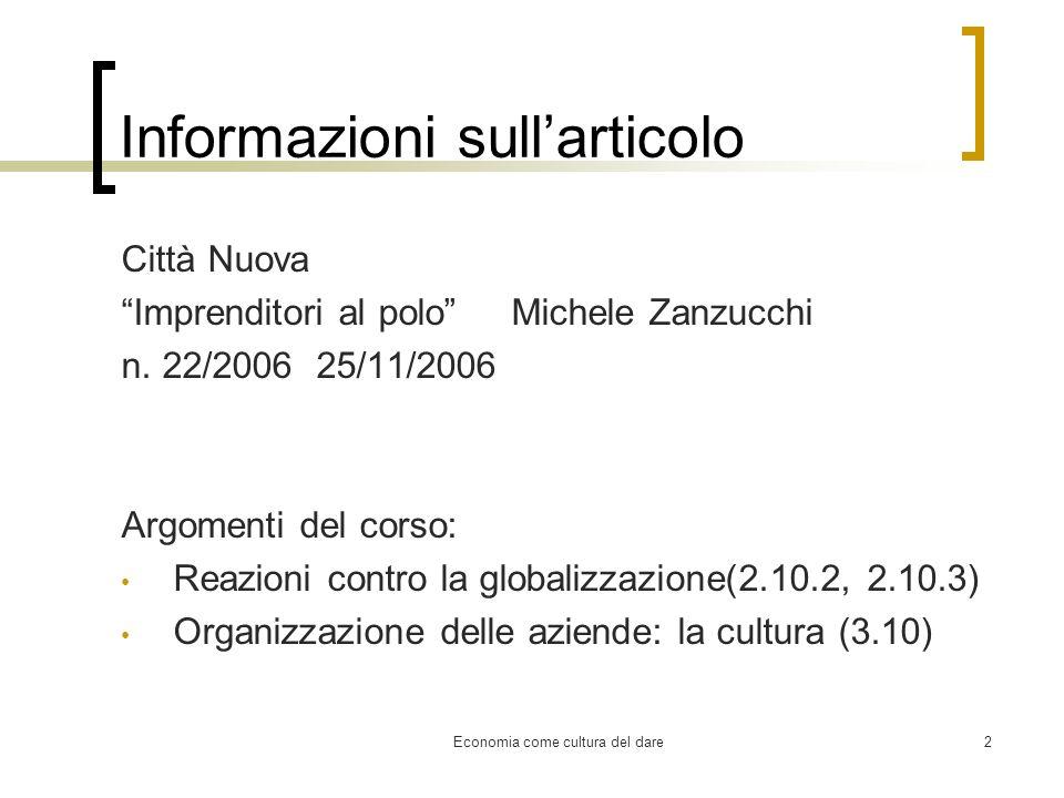 Economia come cultura del dare2 Informazioni sullarticolo Città Nuova Imprenditori al polo Michele Zanzucchi n. 22/2006 25/11/2006 Argomenti del corso