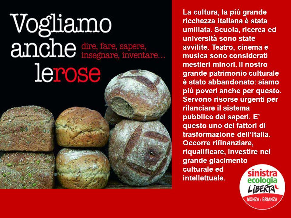 La cultura, la più grande ricchezza italiana è stata umiliata. Scuola, ricerca ed università sono state avvilite. Teatro, cinema e musica sono conside