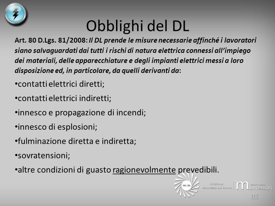 Obblighi del DL Art. 80 D.Lgs. 81/2008: Il DL prende le misure necessarie affinché i lavoratori siano salvaguardati dai tutti i rischi di natura elett