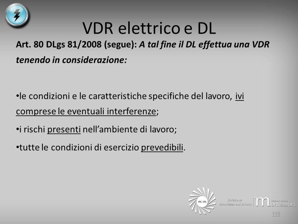 VDR elettrico e DL Art. 80 DLgs 81/2008 (segue): A tal fine il DL effettua una VDR tenendo in considerazione: le condizioni e le caratteristiche speci