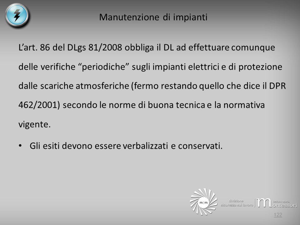 Manutenzione di impianti Lart. 86 del DLgs 81/2008 obbliga il DL ad effettuare comunque delle verifiche periodiche sugli impianti elettrici e di prote