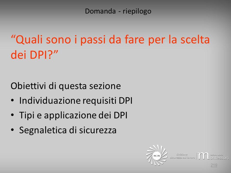 Domanda - riepilogo Quali sono i passi da fare per la scelta dei DPI.
