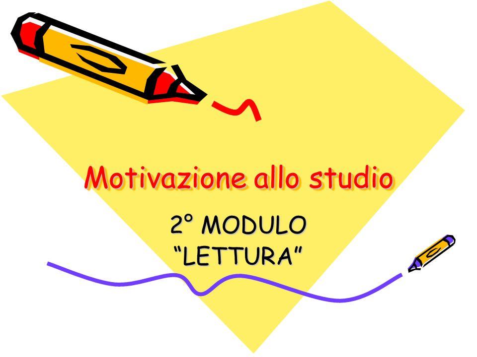 Motivazione allo studio 2° MODULO LETTURA