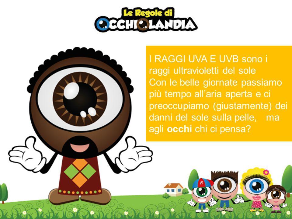 Diversamente dalla pelle, gli occhi non sviluppano tolleranza ai raggi UVA e UVB ma diventano più sensibili ad ogni esposizione, leccesso dei raggi UV danneggia parte del cristallino riducendone la trasparenza, danneggia la retina e provocano danni che possono aggravarsi con letà