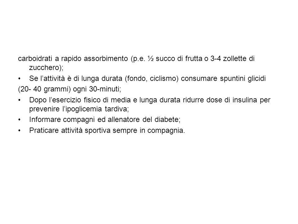 carboidrati a rapido assorbimento (p.e. ½ succo di frutta o 3-4 zollette di zucchero); Se lattività è di lunga durata (fondo, ciclismo) consumare spun