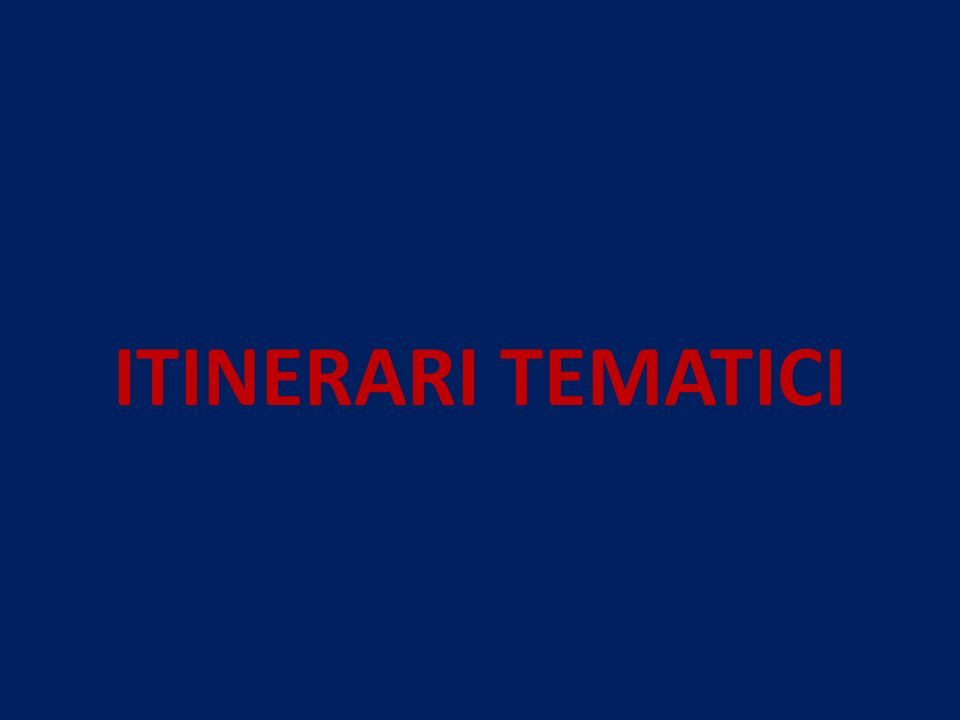 ITINERARI TEMATICI