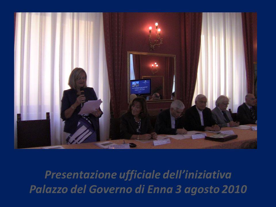 Presentazione ufficiale delliniziativa Palazzo del Governo di Enna 3 agosto 2010