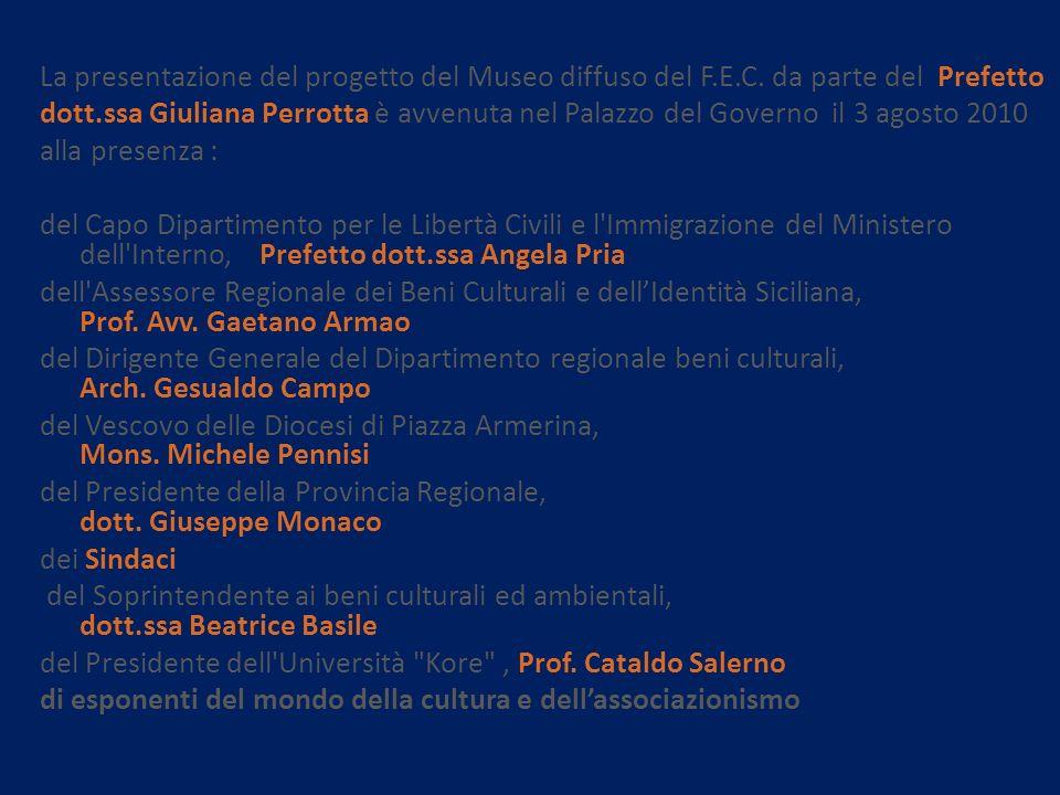 La presentazione del progetto del Museo diffuso del F.E.C. da parte del Prefetto dott.ssa Giuliana Perrotta è avvenuta nel Palazzo del Governo il 3 ag