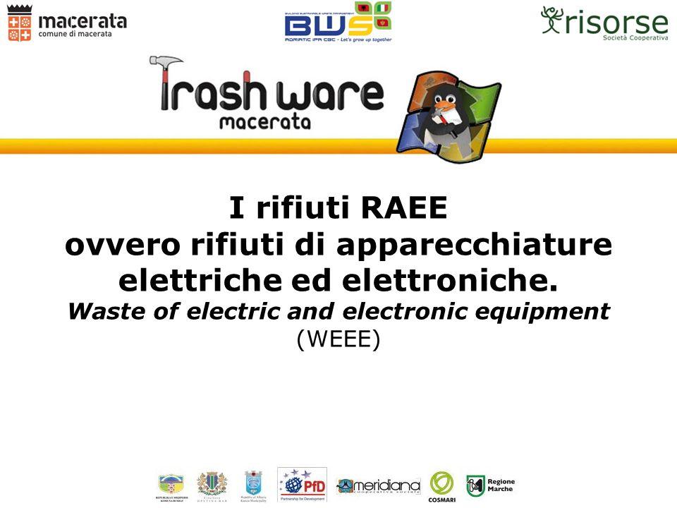 I rifiuti RAEE ovvero rifiuti di apparecchiature elettriche ed elettroniche. Waste of electric and electronic equipment (WEEE)