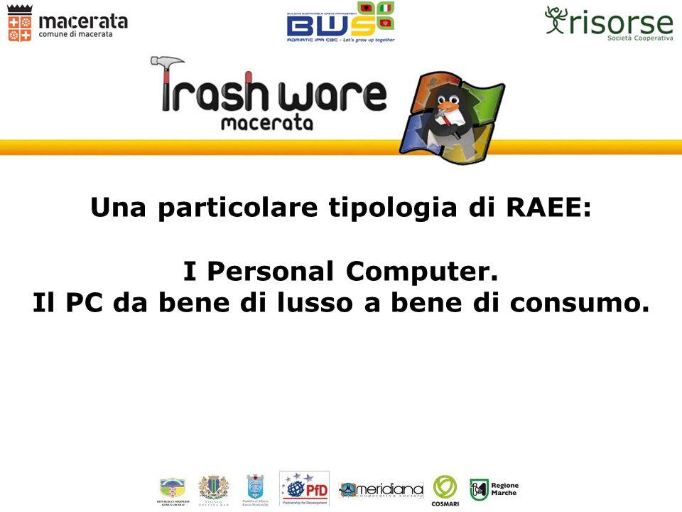 Una particolare tipologia di RAEE: I Personal Computer. Il PC da bene di lusso a bene di consumo.