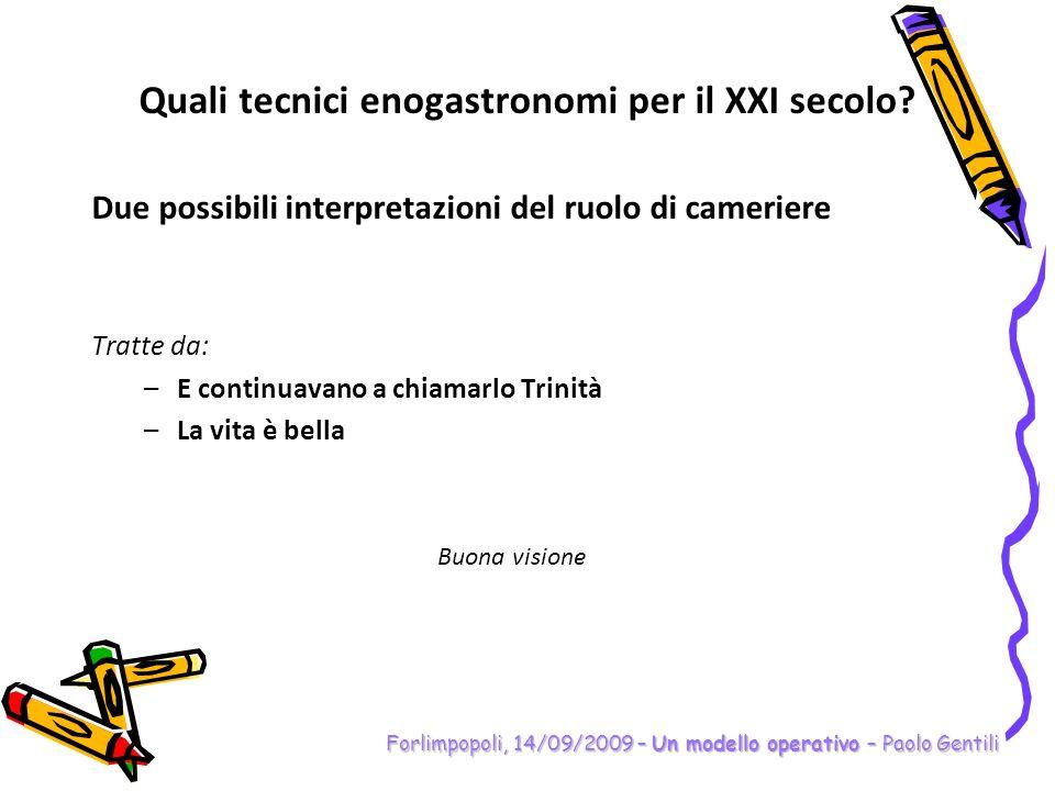 Forlimpopoli, 14/09/2009 – Un modello operativo – Paolo Gentili COMPETENZE TRASVERSALI RELAZIONARSI Esempio: Relazionarsi positivamente e in modo collaborativo con i compagni e il personale