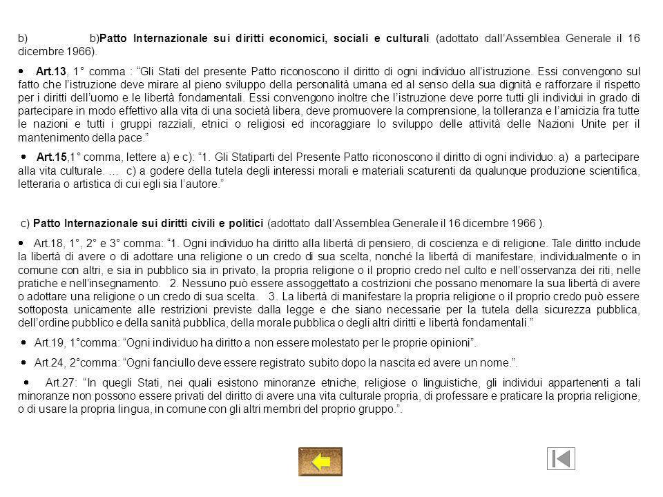 b) b)Patto Internazionale sui diritti economici, sociali e culturali (adottato dallAssemblea Generale il 16 dicembre 1966). Art.13, 1° comma : Gli Sta
