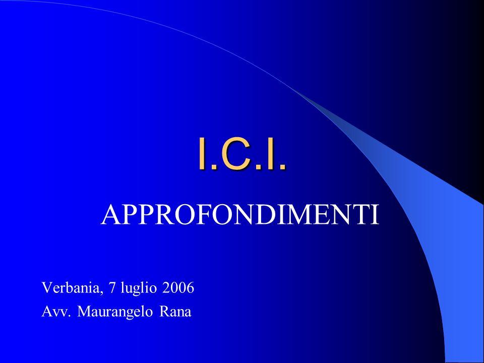 I.C.I. APPROFONDIMENTI Verbania, 7 luglio 2006 Avv. Maurangelo Rana