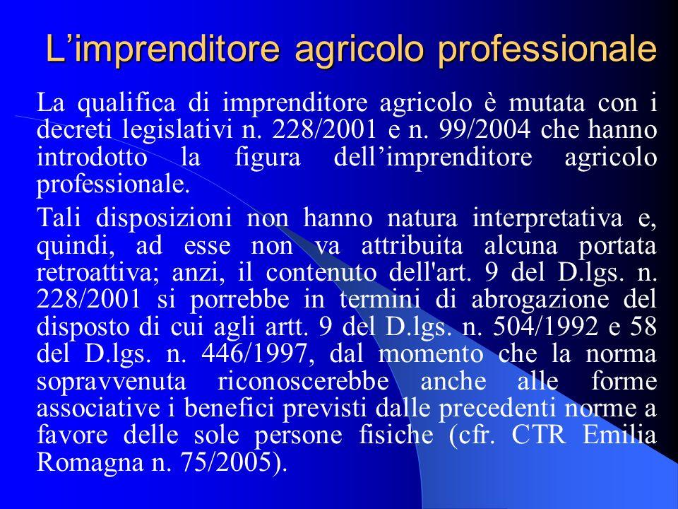 Limprenditore agricolo professionale La qualifica di imprenditore agricolo è mutata con i decreti legislativi n. 228/2001 e n. 99/2004 che hanno intro