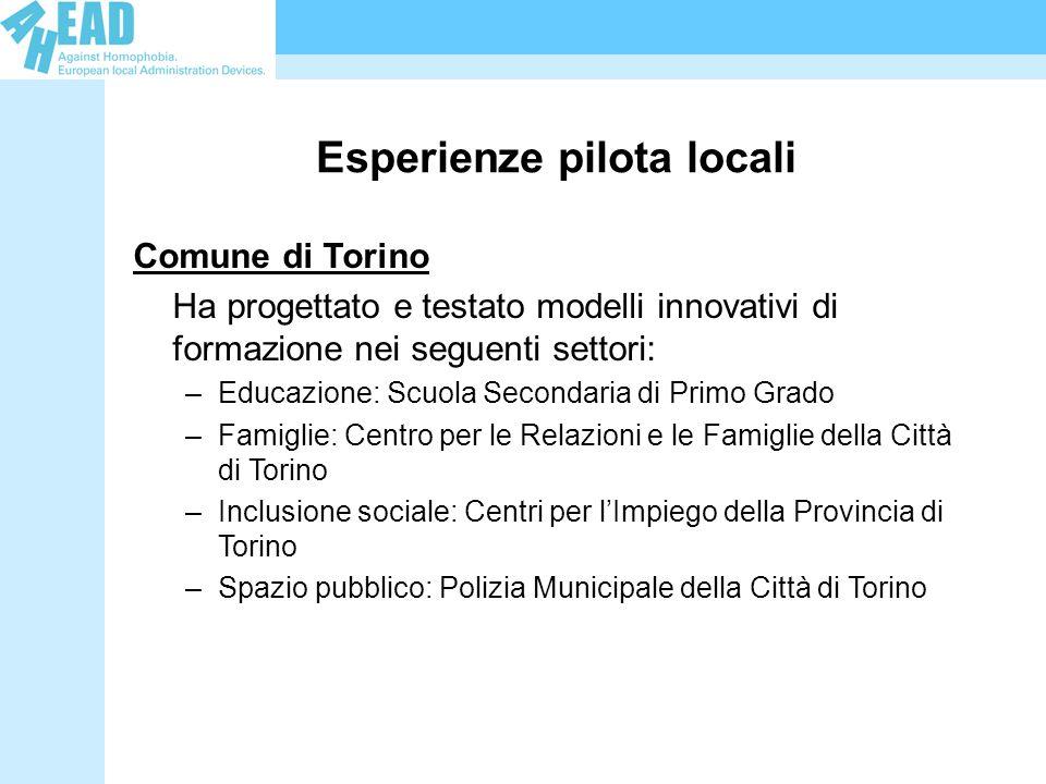 Esperienze pilota locali Comune di Torino Ha progettato e testato modelli innovativi di formazione nei seguenti settori: –Educazione: Scuola Secondari