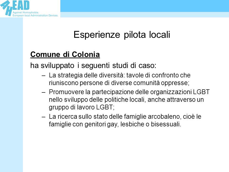 Esperienze pilota locali Comune di Colonia ha sviluppato i seguenti studi di caso: –La strategia delle diversità: tavole di confronto che riuniscono p