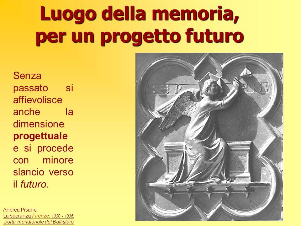 Andrea Pisano La speranza Firenze, 1330 - 1336.Firenze, porta meridionale del Battistero Senza passato si affievolisce anche la dimensione progettuale