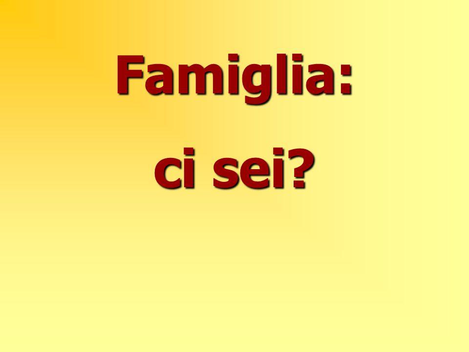 Famiglia: ci sei?