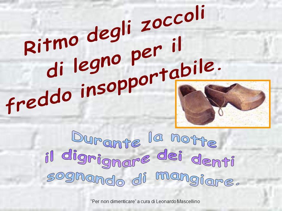 Per non dimenticare a cura di Leonardo Mascellino Il rumore del cucchiaio….